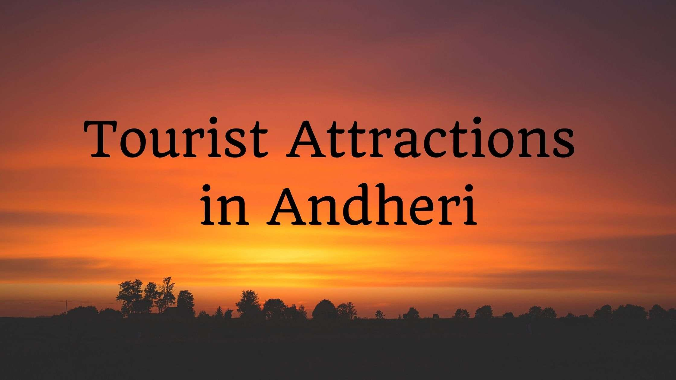 Tourist Attractions in Andheri west